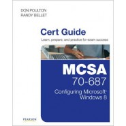 MCSA 70-687 Cert Guide :Configuring Microsoft Windows 8.1