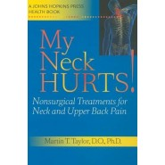 My Neck Hurts! :Nonsurgical Treatments for Neck and Upper Back Pain
