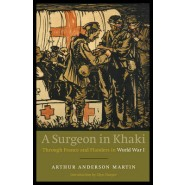 A Surgeon in Khaki :Through France and Flanders in World War I