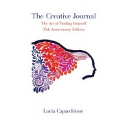 The Creative Journal :The Art of Finding Yourself: 35th Anniversary Edition