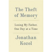 The Theft of Memory :Losing My Father, One Day at a Time