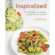 Inspiralized :Turn Vegetables Into Healthy, Creative, Satisfying Meals