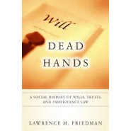 Dead Hands :A Social History of Wills, Trusts, and Inheritance Law