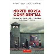 North Korea Confidential :Private Markets, Fashion Trends, Prison Camps, Dissenters and Defectors