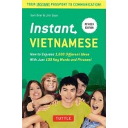 Instant Vietnamese :How to Express 1,000 Different Ideas with Just 100 Key Words and Phrases
