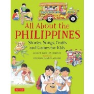 All About the Philippines :Stories, Songs, Crafts and Games for Kids