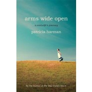 Arms Wide Open :A Midwife's Journey