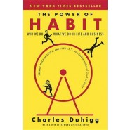 The Power of Habit :Why We Do What We Do in Life and Business