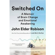 Switched on :A Memoir of Brain Change and Emotional Awakening