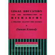 Legal Education and the Reproduction of Hierarchy :A Polemic Against the System