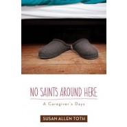 No Saints around Here :A Caregiver's Days