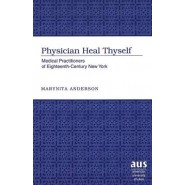 Physician Heal Thyself :Medical Practitioners of Eighteenth-century New York