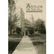 Asylum on the Hill :History of a Healing Landscape
