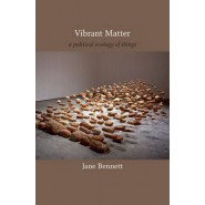 Vibrant Matter :A Political Ecology of Things