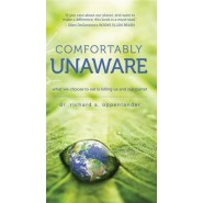 Comfortably Unaware :What We Choose to Eat Is Killing Us and Our Planet