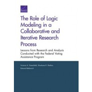 The Role of Logic Modeling in a Collaborative and Iterative Research Process :Lessons from Research and Analysis Conducted with the Federal Voting Assistance Program