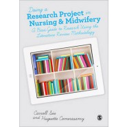 Doing a Research Project in Nursing and Midwifery :A Basic Guide to Research Using the Literature Review Methodology