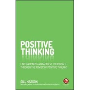Positive Thinking :Find Happiness and Achieve Your Goals Through the Power of Positive Thought
