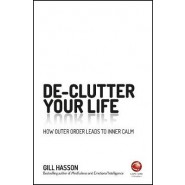 Declutter Your Life :How Outer Order Leads to Inner Calm