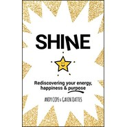 Shine :Rediscovering Your Energy, Happiness and Purpose