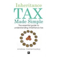 Inheritance Tax Made Simple :The essential guide to understanding inheritance tax