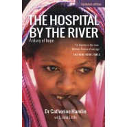 The Hospital by the River :A story of hope