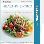 Healthy Eating for Diabetes :For the First Time, a Chef and a Dietitian Have Worked Together to Create 100 Really, Really Delicious Recipes