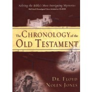 The Chronology of the Old Testament :Solving the Bible's Most Intriguing Mysteries