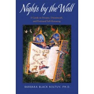 Nights by the Wall :Opening the Heart to the Divine Through Dreams and Dream Work