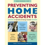 Preventing Home Accidents :A Quick and Easy Guide