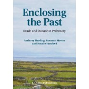 Enclosing the Past :Inside and Outside in Prehistory