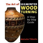 The Art of Segmented Wood Turning :A Step-by-Step Guide