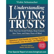 Understanding Living Trusts(r) :How You Can Avoid Probate, Keep Control, Save Taxes, and Enjoy Peace of Mind