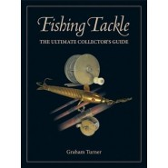Fishing Tackle :The Ultimate Collector's Guide