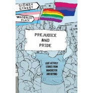 Prejudice and Pride :LGBT Activist Stories from Manchester and Beyond