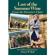 Last of the Summer Wine :From the Director's Chair