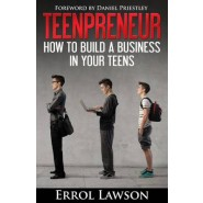Teenpreneur :How to Build a Business in Your Teens