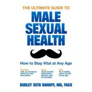 The Ultimate Guide to Male Sexual Health :How to Stay Vital at Any Age