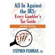All in Against the IRS :Every Gambler's Tax Guide: Second Edition