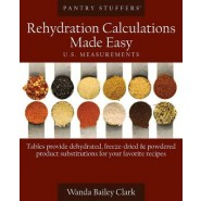 Pantry Stuffers Rehydration Calculations Made Easy :U.S. Measurements / Pantry Stuffers Rehydration Calculations Made Easy: Metric Measurements