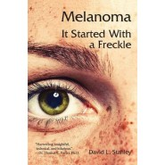 Melanoma :It Started with a Freckle