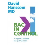 Back in Control :A Surgeon's Roadmap Out of Chronic Pain