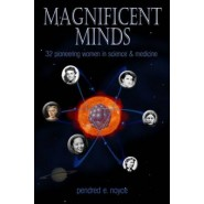 Magnificent Minds :16 Pioneering Women in Science & Medicine