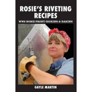 Rosie's Riveting Recipes :Ww2 Cooking & Baking
