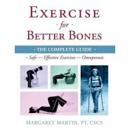 Exercise for Better Bones :The Complete Guide to Safe and Effective Exercises for Osteoporosis