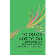 To Do or Not to Do :Inaction as a Form of Action