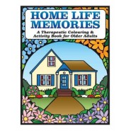 Home Life Memories :A Therapeutic Colouring & Activity Book for Older Adults