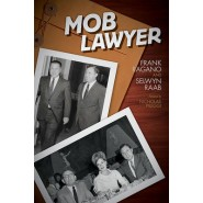 Mob Lawyer :The Mafia's Attorney Tells All