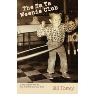 The Ta Ta Weenie Club :A Story Collection from the Four-Time Moth Story Slam Winner
