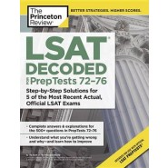 Lsat Decoded (Preptests 72-76) :Step-By-Step Solutions for 5 of the Most Recent Actual, Official Lsat Exams